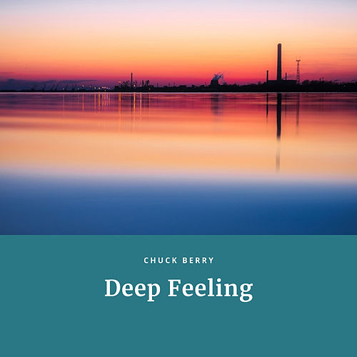 Deep Feeling by Chuck Berry