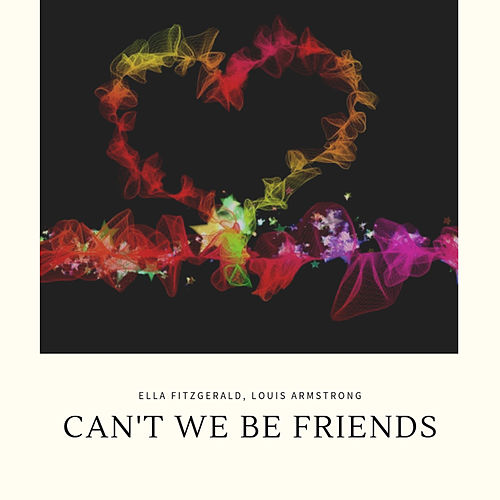 Can't We Be Friends de Ella Fitzgerald
