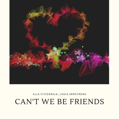 Can't We Be Friends von Ella Fitzgerald