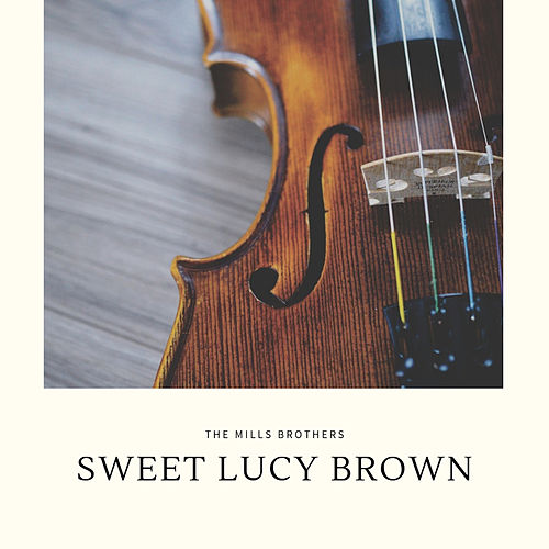 Sweet Lucy Brown by The Mills Brothers