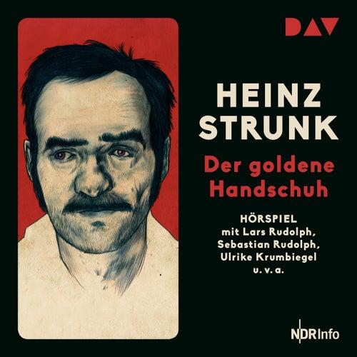 Der goldene Handschuh (Hörspiel) von Heinz Strunk