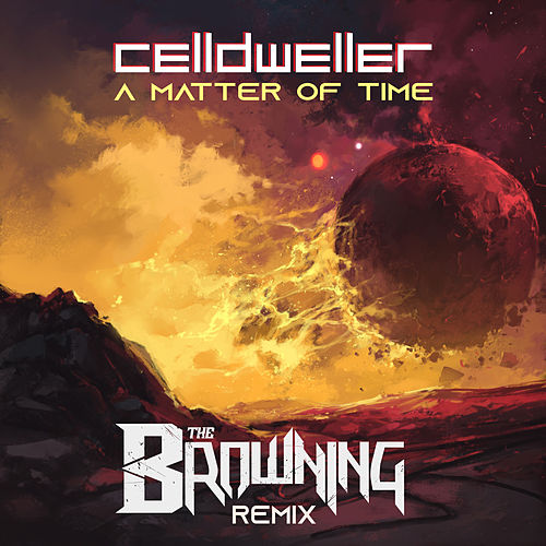 A Matter of Time (The Browning Remix) de Celldweller