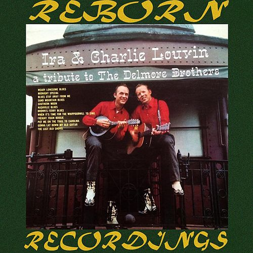 A Tribute to the Delmore Brothers (HD Remastered) von The Louvin Brothers