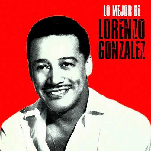 Lo Mejor (Remastered) by Lorenzo González