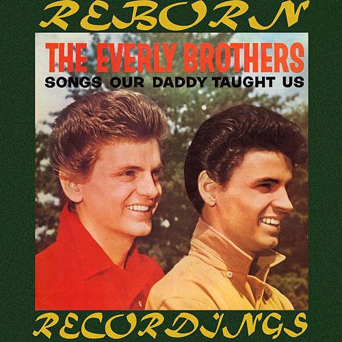 Songs Our Daddy Taught Us (HD Remastered) by The Everly Brothers