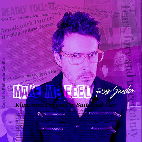 Make Me Feel by Rue Snider