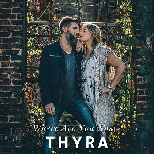 Where Are You Now de Thyra