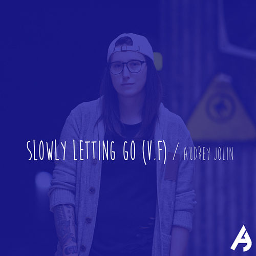Slowly Letting Go (V.F.) by Audrey Jolin
