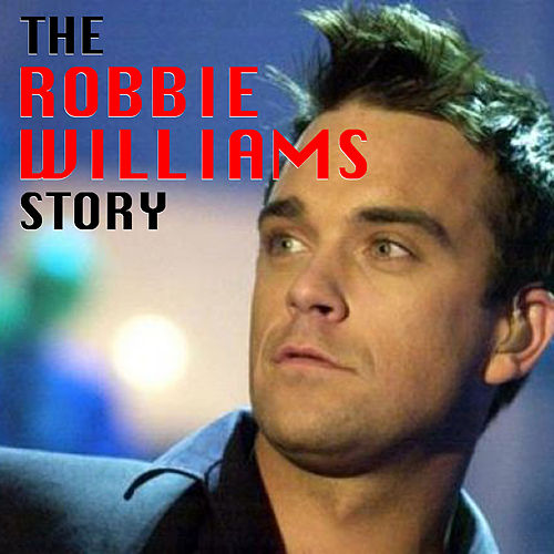 The Robbie Williams Story by Robbie Williams