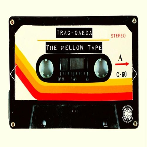 The Mellow Tape by Trac Qaeda