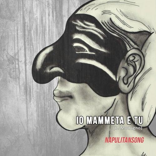 Io, mammeta e tu by NapulitanSong