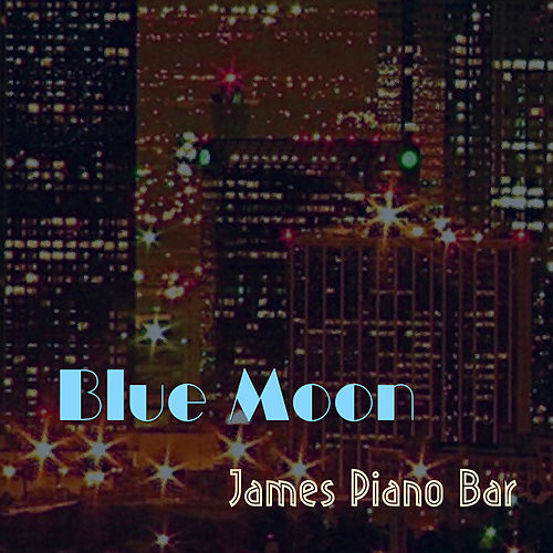 Blue Moon von James Piano Bar