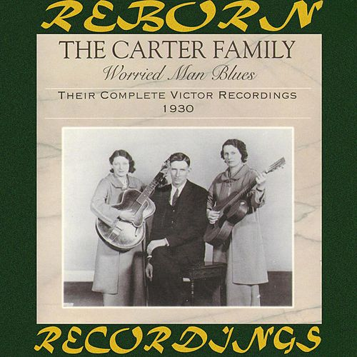 Worried Man Blues: Their Complete Victor Recordings (1930) (HD Remastered) von The Carter Family