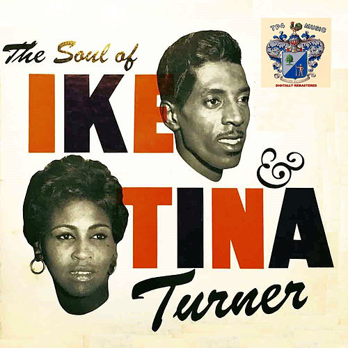 The Soul of Ike and Tina Turner by Phil Spector