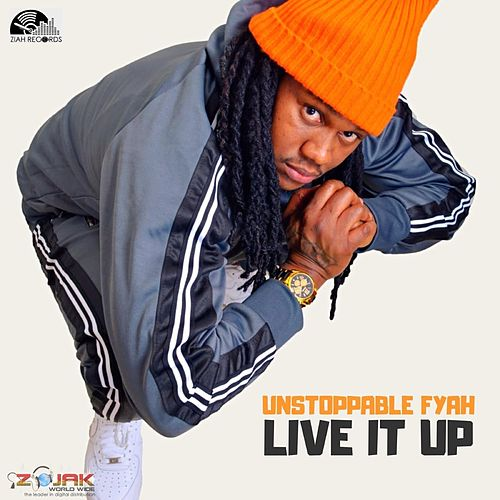 Live It Up by Unstoppable Fyah