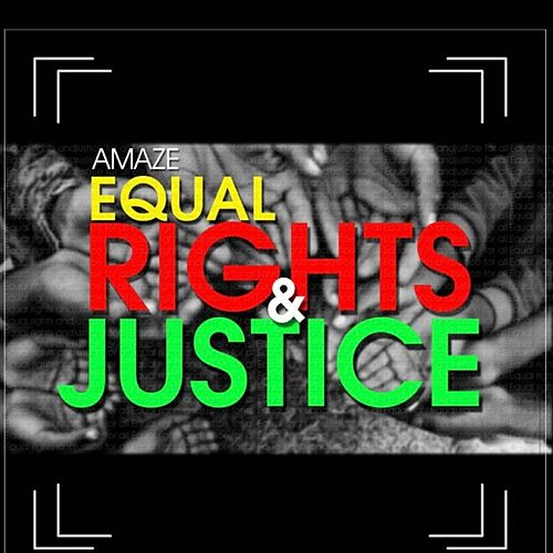 Equal Rights & Justice by Amaze