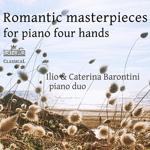Romantic Masterpieces for Piano Four Hands by Ilio Barontini