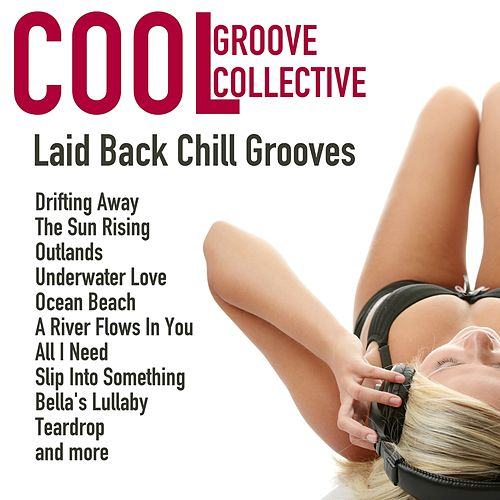 Laid Back Chilled Grooves von Cool Groove Collective