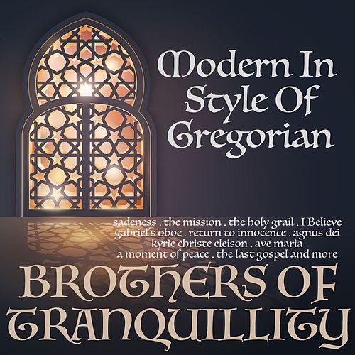 Modern in the Style of Gregorian von Brothers of Tranquility