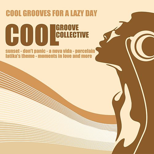 Cool Grooves for a Lazy Day de Cool Groove Collective