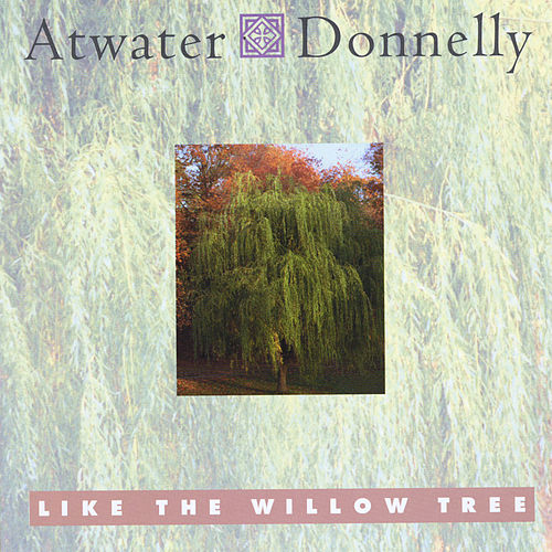 Like the Willow Tree by Atwater-Donnelly