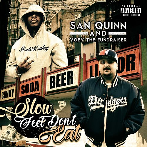 Slow Feet Don't Eat by San Quinn