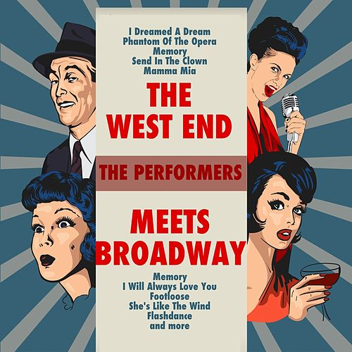 The West End Meets Broadway de The Performers