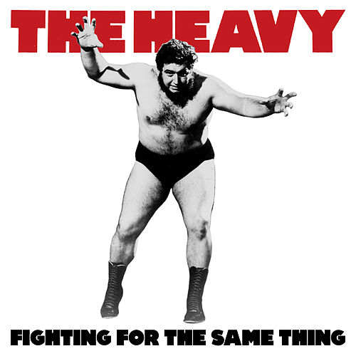 Fighting for the Same Thing de The Heavy