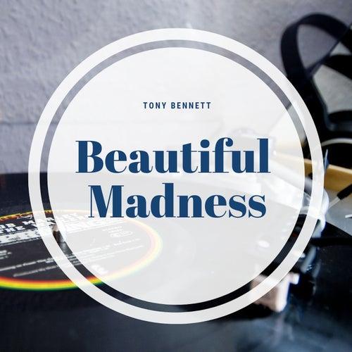 Beautiful Madness by Tony Bennett