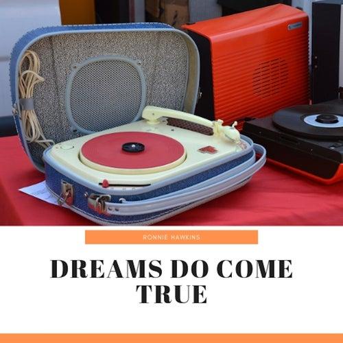 Dreams Do Come True by Ronnie Hawkins