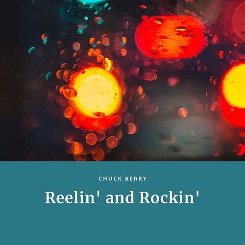 Reelin' and Rockin' by Chuck Berry