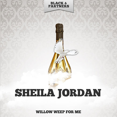Willow Weep For Me by Sheila Jordan