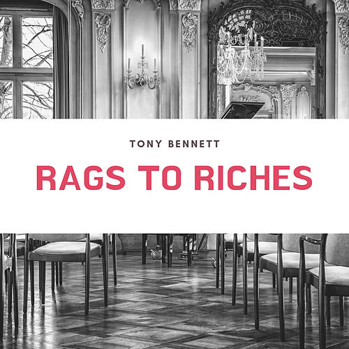 Rags to Riches by Tony Bennett
