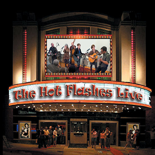 The Hot Flashes Live by The Hot Flashes