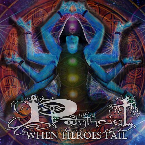 When Heroes Fail by Polytheist