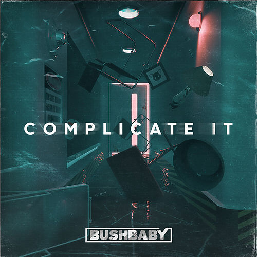 Complicate It by Bush Baby