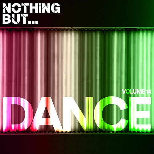 Nothing But... Dance, Vol. 14 - EP by Various Artists