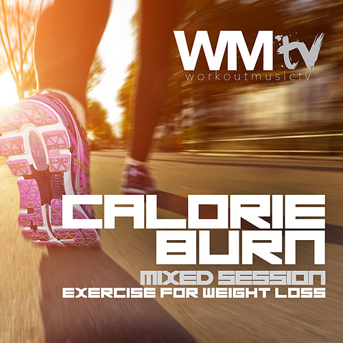 Calorie Burn (60 Minutes Non-Stop Mixed Compilation for Fitness And Workout 132 - 148 Bpm) by Workout Music Tv