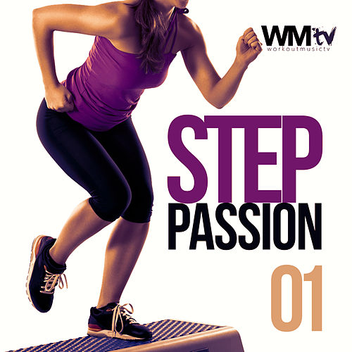 Step Passion 01 (60 Minutes Non-Stop Mixed Compilation for Fitness And Workout 128 Bpm - 32 Count) by Workout Music Tv