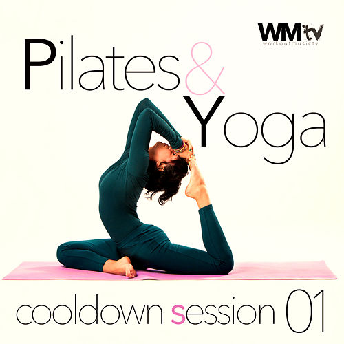 Pilates And Yoga Cooldown Session 01 (60 Minutes Non-Stop Mixed Compilation for Fitness And Workout 70 - 100 Bpm) by Workout Music Tv