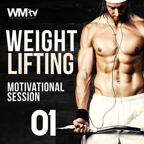 Weight Lifting Motivational Session 01 (60 Minutes Non-Stop Mixed Compilation for Fitness And Workout 135 Bpm) von Workout Music Tv