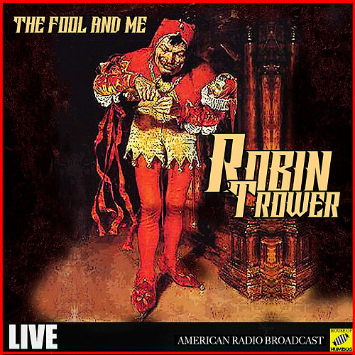 The Fool and Me (Live) von Robin Trower