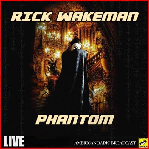 Phantom (Live) von Rick Wakeman
