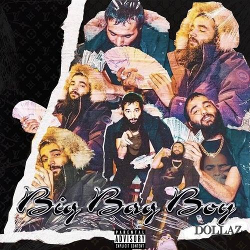 Big Bag Boy by Dollaz (Hip-Hop)