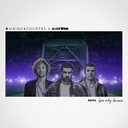 God Only Knows (GATTÜSO Remix) von For King & Country