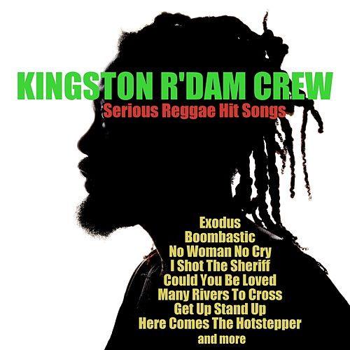 Serious Reggae Hit Songs by Kingston R'dim Crew