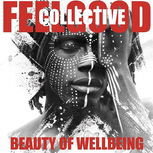 Beauty of Wellbeing von Feelgood Collective