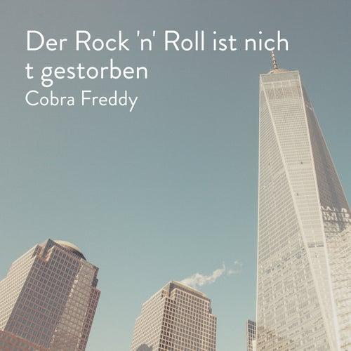 Der Rock 'n' Roll ist nicht gestorben by Cobra Freddy