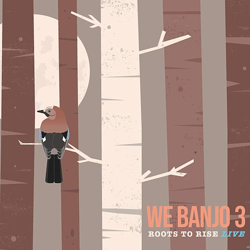 Roots to Rise (Live) von We Banjo 3