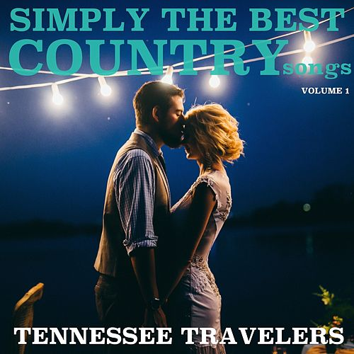 Simply the Best Country Songs, Volume 1 von Tennessee Travellers